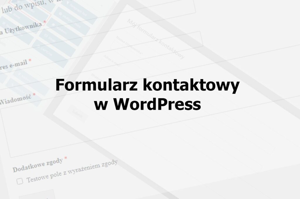 Jak stworzyć Formularz Kontaktowy w WordPress