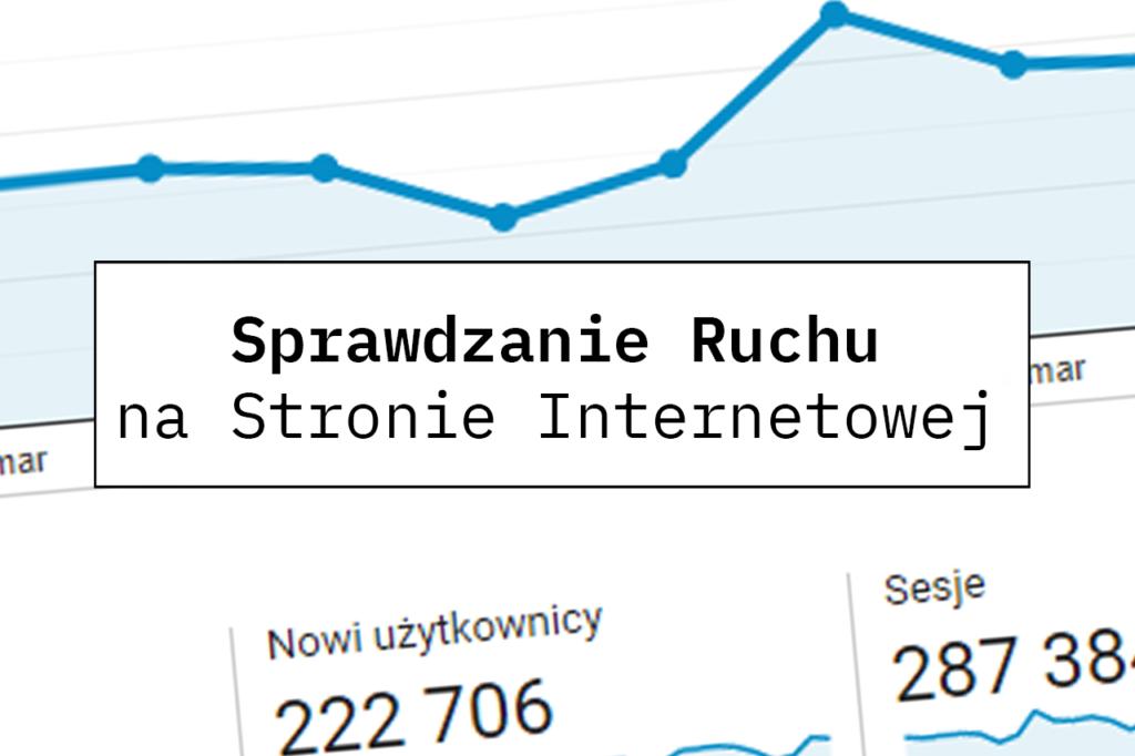 Jak sprawdzić ruch na stronie internetowej?